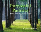 Purposeful Pathway: Your Journey with Jesus
