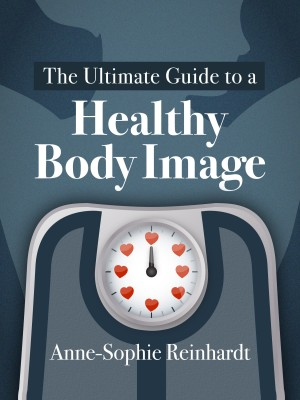 Ultimate Guide to a Healthy Body Image Book Review by Caroline Gavin of Purposeful Pathway Christian Life Coachng